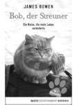 Bob der Streuner: Die Katze, die mein Leben veränderte