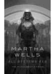 Martha Wells: All Systems Red: The Murderbot Diaries